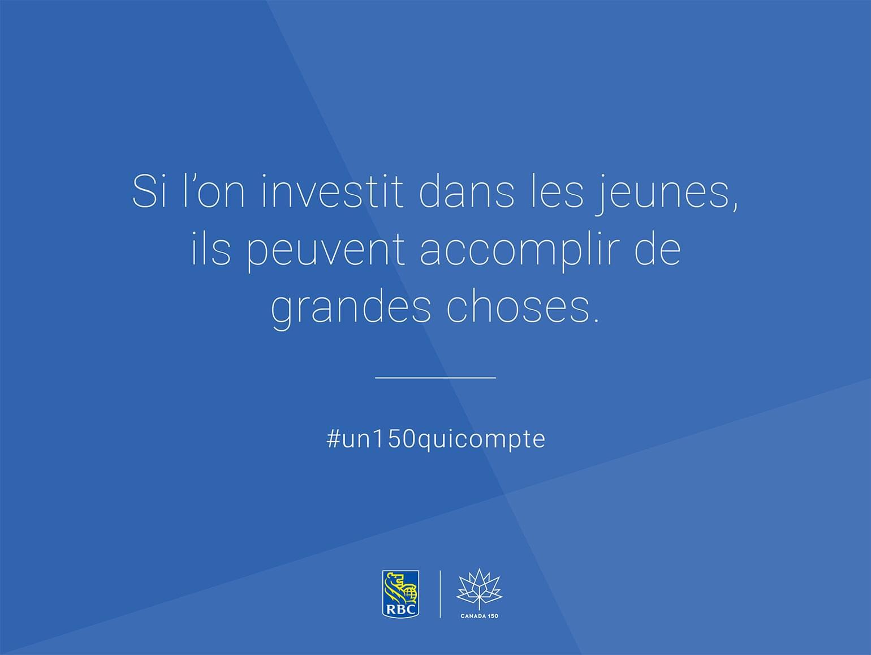 Si l'on investit dans les jeunes, ils peuvent accomplir de grandes choses #un150quicompte